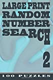 Large Print Random Number Search - 2: 100 Puzzles (Volume 2)