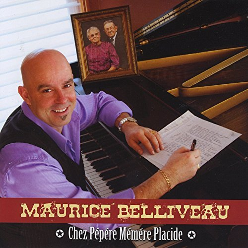 Chez Pepere Memere Placide by Maurice Belliveau