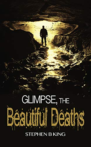 Glimpse, The Beautiful Deaths (Deadly Glimpses Book 2)