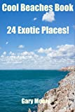 Cool Beaches Book-24 Exotic Places!