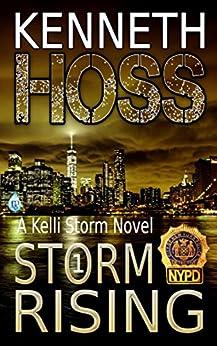 Storm Rising (A Kelli Storm Novel Book 1) by [Hoss, Kenneth]