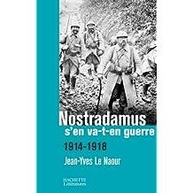 Nostradamus s'en va-t-en guerre: 1914-1918 (Histoire) (French Edition)