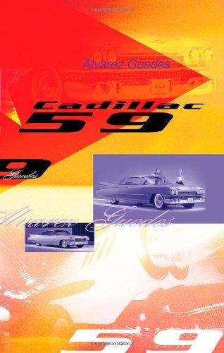 Cadillac 59 (Spanish Edition) [Alvarez Guedes] (Tapa Blanda)