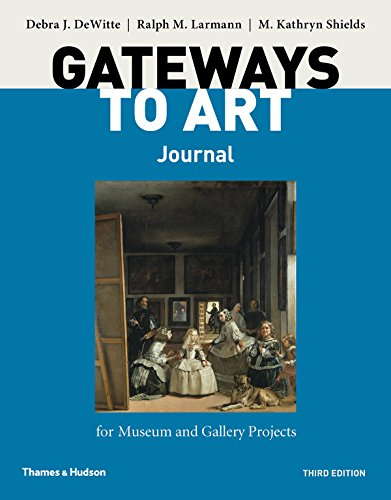 Gateways to Art's Journal for Museum and Gallery Projects (Third Edition) (To Art The Gateways)