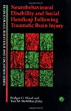 Neurobehavioural Disability and Social Handicap Following Traumatic Brain Injury, , 0863778909