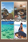 Becky Finds Her Way, Russ Tow, 1481704338