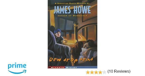 Dew Drop Dead: James Howe: 9780689807602: Amazon.com: Books