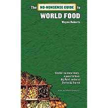 The No-Nonsense Guide to World Food (No-Nonsense Guides)
