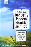 Der Dativ ist dem Genitiv sein Tod, Bastian Sick, 3462034480