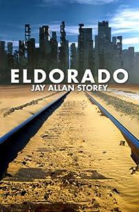 Eldorado by Jay Allan Storey ebook deal