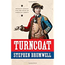 Turncoat: Benedict Arnold and the Crisis of American Liberty