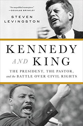 Search : Kennedy and King: The President, the Pastor, and the Battle over Civil Rights