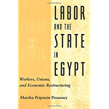 Labor and the State in Egypt: Workers, Unions, and Economic Restructuring