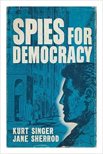Spies for Democracy, Singer, Kurt and Sherrod, Jane