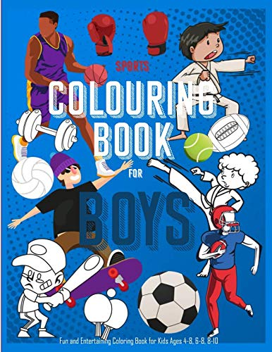 Sports Coloring Book For Boys : Fun and Entertaining Coloring Book for Kids Ages 4-8, 6-8, 8-10: 40 Unique Coloring Pages For Sports Filled Activity (Sports Coloring Books For -