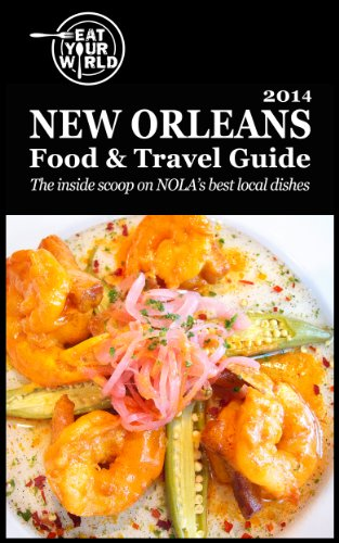 Eat Your World's New Orleans Food & Travel Guide