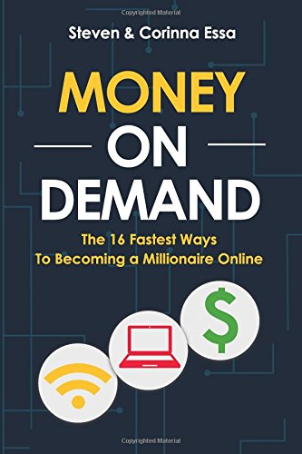 Money On Demand: The 16 Fastest Way to Becoming a Millionaire Online [Steven Essa - Corinna Essa] (Tapa Blanda)