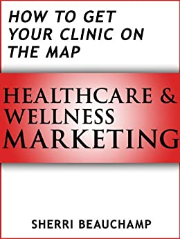 Healthcare Wellness Marketing Your Clinic ebook