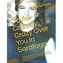 David Cassidy: Crazy Over You in Saratoga: Ain't no rock'n'roll story: It's a special tribute to a music legend's love of horses and the fans he loved