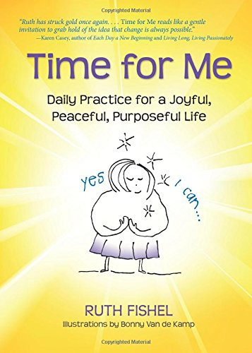 Time for Me: Daily Practice for a Joyful, Peaceful, Purposeful Life pdf