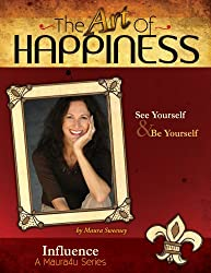 The Art of Happiness Volume 2 - Influence (Maura4u: The Art of Happiness)