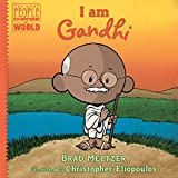 #8: I am Gandhi (Ordinary People Change the World)