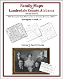 Family Maps of Lauderdale County, Alabama, Deluxe Edition : With Homesteads, Roads, Waterways, Towns, Cemeteries, Railroads, and More, Boyd, Gregory A., 1420312553