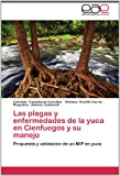 Las Plagas y Enfermedades de la Yuca en Cienfuegos y Su Manejo, Leónides Castellanos González and Bárbara Roselló García, 3847365819
