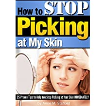 How to Stop Picking at My Skin: 25 Proven Tips to Help You Stop Picking at Your Skin IMMEDIATELY