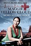 yellow brita - Maggie Yellow Cloud: Mord auf Pine Ridge (German Edition)
