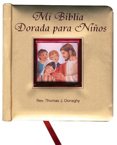 Mi Biblia Dorada Para Ninos (English and Spanish Edition) by Catholic Book Publishing Corp
