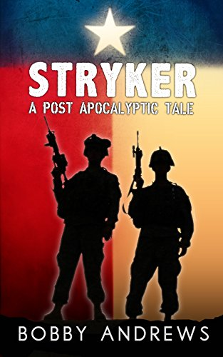 Stryker: A Post-Apocalyptic Tale by [Andrews, Bobby]
