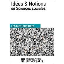 Dictionnaire des Idées & Notions en Sciences sociales: (Les Dictionnaires d'Universalis) (French Edition)