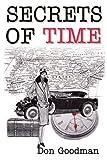 Secrets of Time, Don Goodman, 0595234097