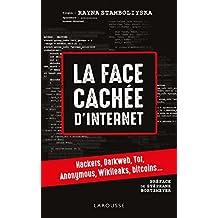 La face cachée d'internet : hackers, dark net... (French Edition)