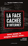 la face cach?e d internet hackers dark net french edition