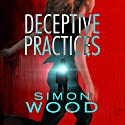 Deceptive Practices Audiobook by Simon Wood Narrated by Tanya Eby