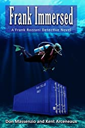 Frank Immersed: A Frank Rozzani Detective Story (Frank Rozzani Detective Series) (Volume 5)