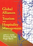 Global Alliances in Tourism and Hospitality Management, Dimitrios Buhalis, John C Crotts, 0789007835