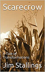 Scarecrow: A Tale of Transformations (Enigmatic Short Fictions Book 9)