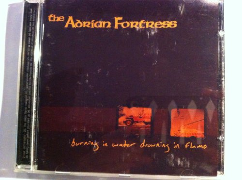 Search : The Adrian Fortress Burning in Water Drowning in Flame