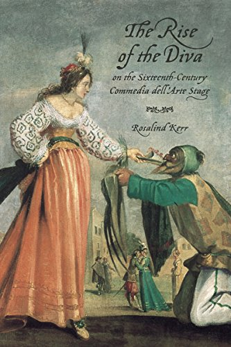The Rise of the Diva on the Sixteenth-Century Commedia dell'Arte Stage (Toronto Italian Studies)