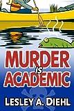 Murder Is Academic (Laura Murphy Mystery Series Book 1)
