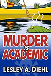 Murder Is Academic (Laura Murphy Mystery Series Book 1)