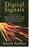 img - for Digital Signals: Applications In Digital Speech Processing Digital Image Processing Consumer Electronics book / textbook / text book
