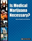 Is Medical Marijuana Necessary?, bonnie szumski and jill karson, 1601524587