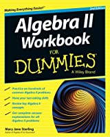 Algebra II Workbook For Dummies (For Dummies Series)