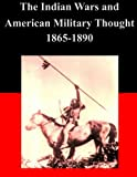 img - for The Indian Wars and American Military Thought 1865-1890 book / textbook / text book