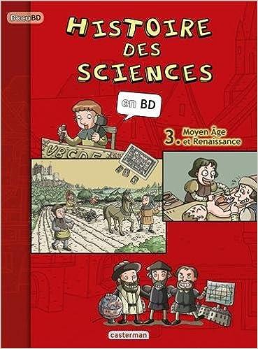 Amazon Fr Histoire Des Sciences En Bd Tome 3 Moyen Age