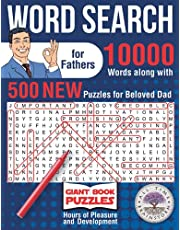 Word Search for Fathers: 10000 Words along with 500 NEW Puzzles for Beloved Dad. Hour of Pleasure and Development. Giant Book Puzzles